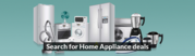 Are You looking for Home Appliance.?